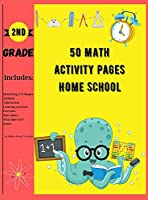 50 Math Activity Pages Home School 2nd Grade: Builds and Boosts Key Skills Including Math Drills and Vertical Multiplication Problems Worksheets.