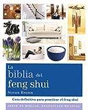 La biblia del feng shui: Guía definitiva para practicar el feng shui (Cuerpo-Mente)...
