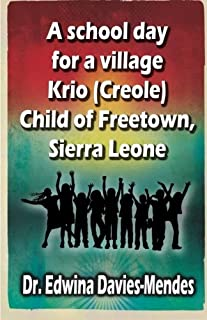 A school day for a village Krio (Creole) child of Freetown, Sierra Leone