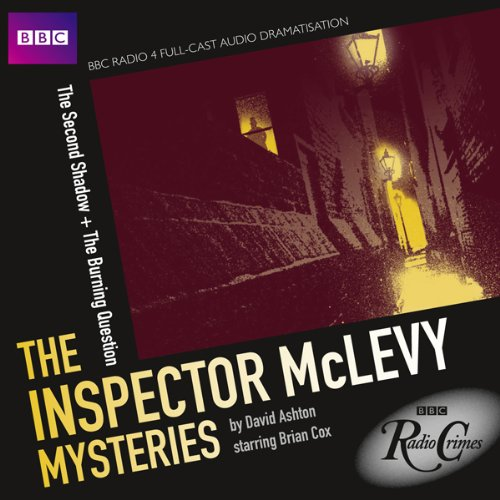 BBC Radio Crimes: The Inspector McLevy Mysteries: The Second Shadow & The Burning Question audiobook cover art