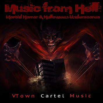 Music from Hell: Morbid Horror & Halloween Underscores