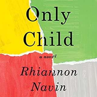 Only Child     A Novel              By:                                                                                                                                 Rhiannon Navin                               Narrated by:                                                                                                                                 Kivlighan de Montebello                      Length: 9 hrs and 10 mins     559 ratings     Overall 4.5