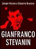 Gianfranco Stevanin. Il mostro di Terrazzo (Serial Killer Vol. 6) (Italian Edition)