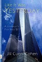 Like It Was Yesterday - A Journalist's Files Since 9/11 by Jill Cueni-Cohen (2015-09-01)