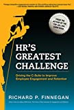 HR's Greatest Challenge: Driving the C-Suite to Improve Employee Engagement and Retention (English Edition)