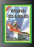 Livro Velejando Dos 8 Ao 80