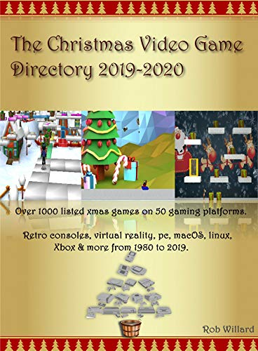 The Christmas Video Game Directory 2019 - 2020.: Over 1000 listed xmas...
