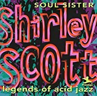 Soul Sister (Legends of Acid Jazz) by Shirley Scott (2000-01-11)