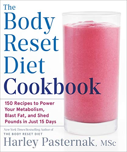 Compare Textbook Prices for The Body Reset Diet Cookbook: 150 Recipes to Power Your Metabolism, Blast Fat, and Shed Pounds in Just 15 Days Illustrated Edition ISBN 9780593232538 by Pasternak, Harley