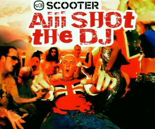 Aiii Shot the DJ by Scooter (2001-11-27)