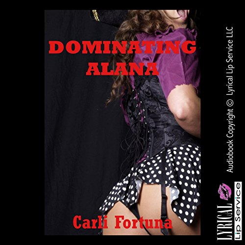 Dominating Alana: A BDSM Erotica Story audiobook cover art