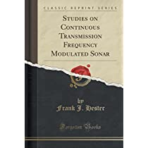 Studies on Continuous Transmission Frequency Modulated Sonar (Classic Reprint)