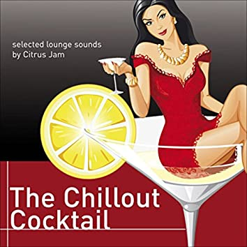 The Chillout Cocktail (Selected Lounge Sounds)