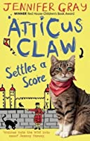 Atticus Claw Settles a Score by Jennifer Gray(2016-08-09)