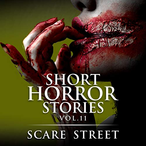 Short Horror Stories Vol. 11 Audiobook By Scare Street, Ron Ripley, A. I. Nasser cover art