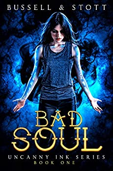 Bad Soul: An Uncanny Kingdom Urban Fantasy (The Uncanny Ink Series Book 1) by [David Bussell, M.V. Stott]