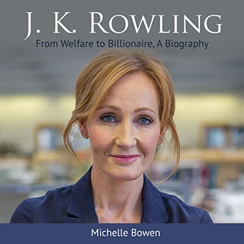 J. K. Rowling: From Welfare to Billionaire audiobook cover art