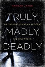 Truly, Madly, Deadly by Jayne, Hannah(July 2, 2013) Paperback