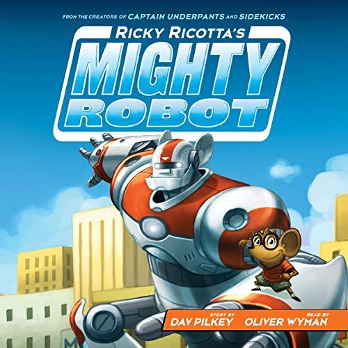 Ricky Ricotta's Mighty Robot: Ricky Ricotta, Book 1