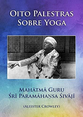 Oito Palestras Sobre Yoga