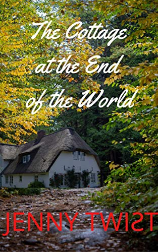 The Cottage at the End of the World by [Jenny Twist]