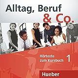 ALLTAG, BERUF & CO 1 CD-Audio KB [Lingua tedesca]