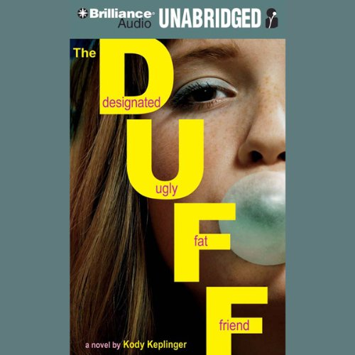 The DUFF: Designated Ugly Fat Friend audiobook cover art