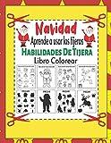 Navidad: Aprende a usar las tijeras: Habilidades De Tijera: Libro Colorear: libro de actividades infantiles para aprendan a recortar, pegar y ... y niños pequeños: Libro de Cortar y Pegar