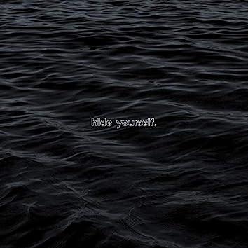 Hide Yourself