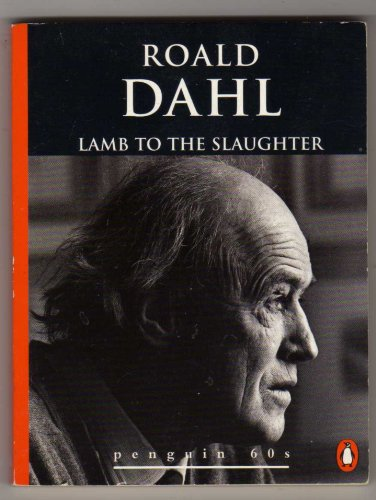 Lamb to the Slaughter and Other Stories (Penguin 60s S.)