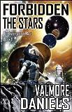 Forbidden The Stars (The Interstellar Age Book 1)