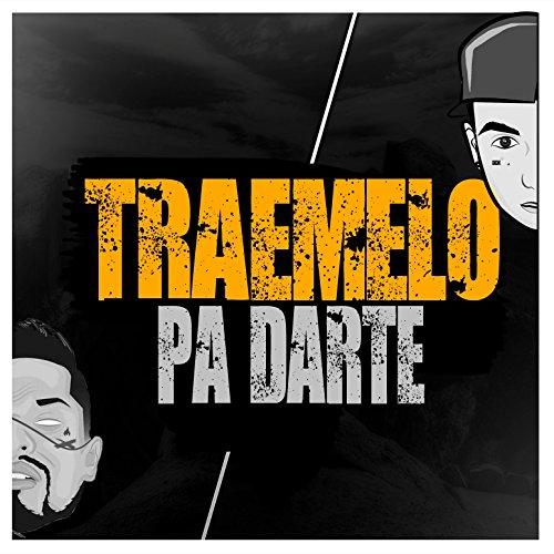Traemelo Pa Darte (feat. Dj Rasec, Xherry Boom Boom)