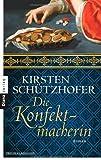 'Die Konfektmacherin: Roman' von 'Schützhofer, Kirsten'