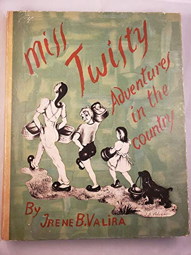 Miss Twisty : adventures in the country / story in illustrations by...