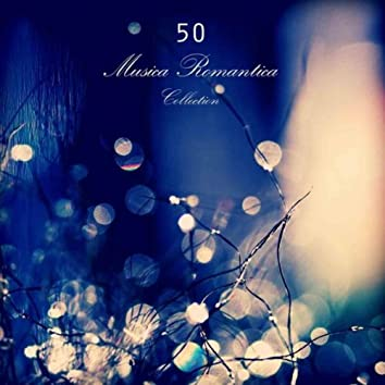 50 Musica Romantica Collection: Cinquanta Musica di Sottofondo per Cena Romantica, Musica Soft, Musica Sacra e Canti Gregoriani