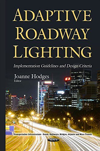 Adaptive Roadway Lighting: Implementation Guidelines and Design Criteria (Transportation Infrastruct