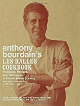 Anthony Bourdain's Les Halles Cookbook: Strategies, Recipes, and Techniques of Classic Bistro Cooking PDF