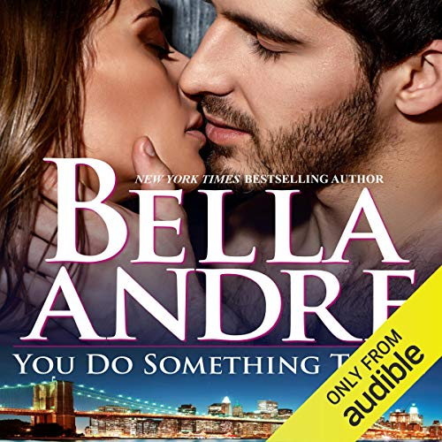You Do Something To Me (New York Sullivans #3) (The Sullivans Book 17) Audiobook By Bella Andre cover art