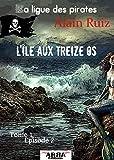 L'île aux treize os, tome 1, épisode 2 (La ligue des pirates)