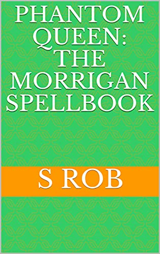 Phantom Queen: The Morrigan Spellbook (English Edition)
