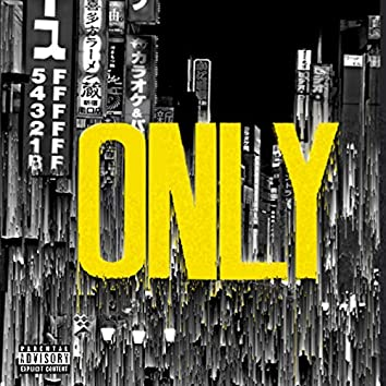 ONLY (feat. SEEDA)