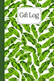 Gift Log: Leaves Cover Gift Log Book, Perfect For Bridal & Baby Showers, Weddings, Birthdays, Anniversaries, Christmas & More, 120 pages, Size 6' x 9'