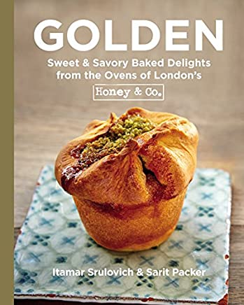 Golden: Sweet & Savory Baked Delights from the Ovens of Londons Honey & Co.