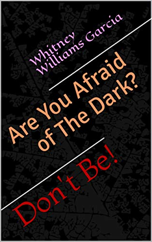 Are You Afraid of The Dark?: Don't Be! (Just The Dark Book 1) (English Edition)