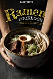 Ramen cookbook: 150 recipes from Japanese cuisine, classic, vegetarian and vegan noodle soups, side dishes, toppings and more (English Edition)