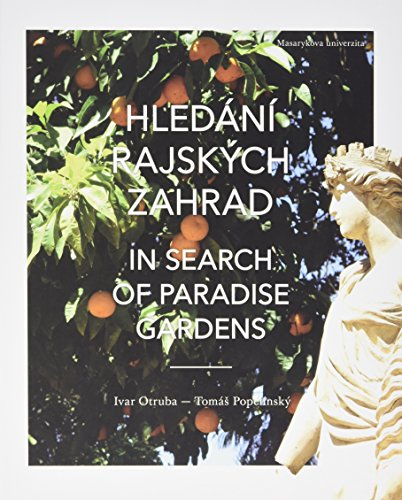 Hledání rajských zahrad: In search of Paradise Gardens (2016) (In Search of Paradise Gardens: From Mount Elbrus to the Pillars of Hercules)