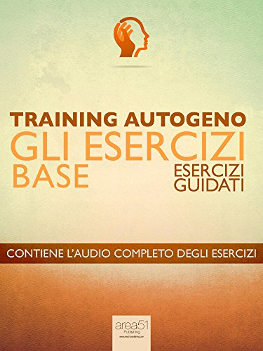 Training Autogeno – Gli esercizi base: Esercizi guidati