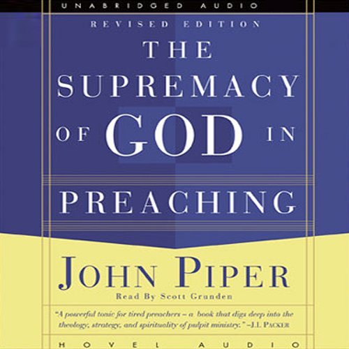 Supremacy of God in Preaching audiobook cover art