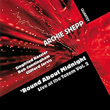 'Round About Midnight: Live at the Totem, Vol. 2