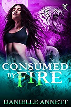 Consumed by Fire: An Urban Fantasy Novel (Blood and Magic Book 5) by [Danielle Annett, Nicole Poole]